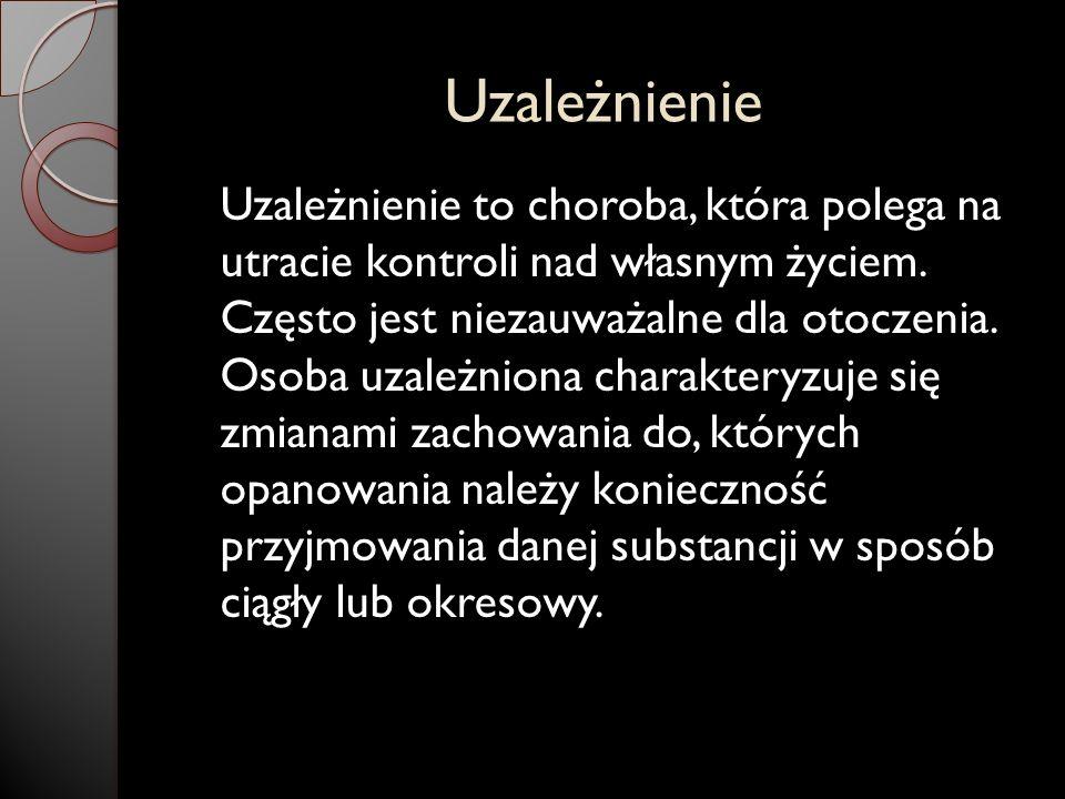 Fazy uzależnienia I Eksperymentowanie. II Branie. III Wpadanie w ciąg. IV Ciągłe branie.