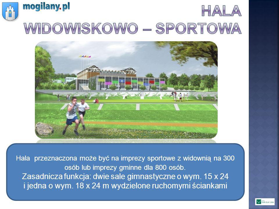 Hala przeznaczona może być na imprezy sportowe z widownią na 300 osób lub imprezy gminne dla 800 osób. Zasadnicza funkcja: dwie sale gimnastyczne o wy