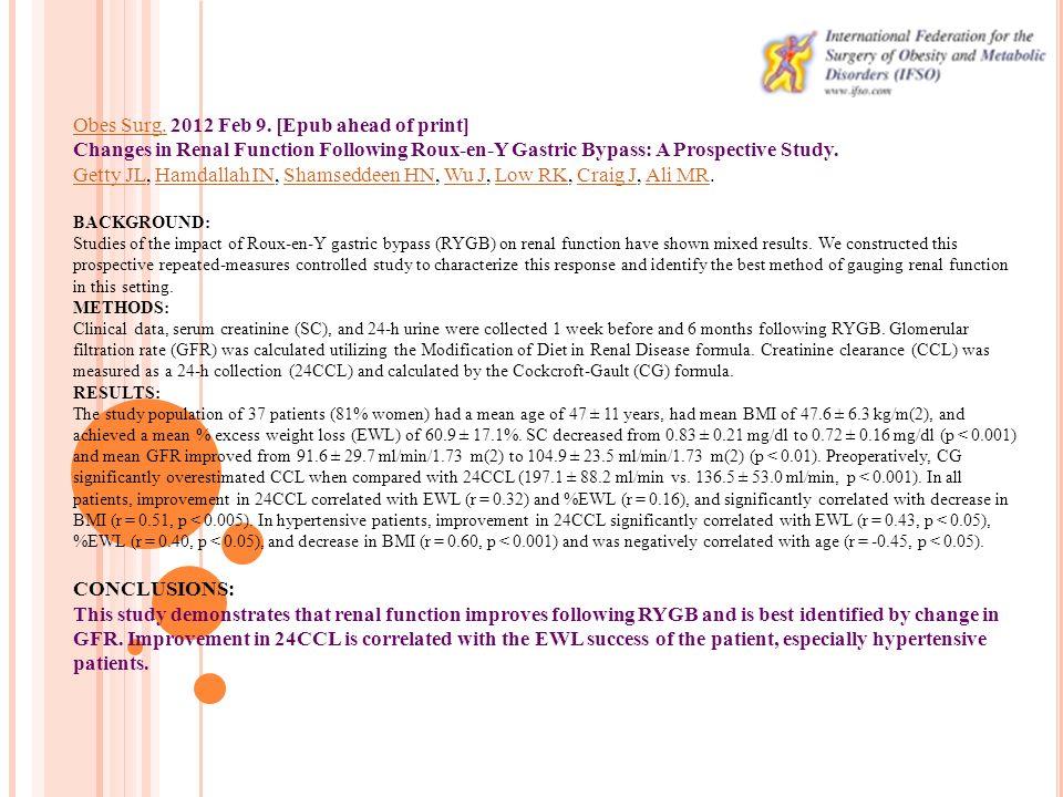 Weight Loss after Gastric Bypass 32 hemo, 9 hemodialised then transplant, 10 transplant then obesity Alexander JW, Goodman H Nutr Clin Prac 2007;22:16 Univ of Cincinnati