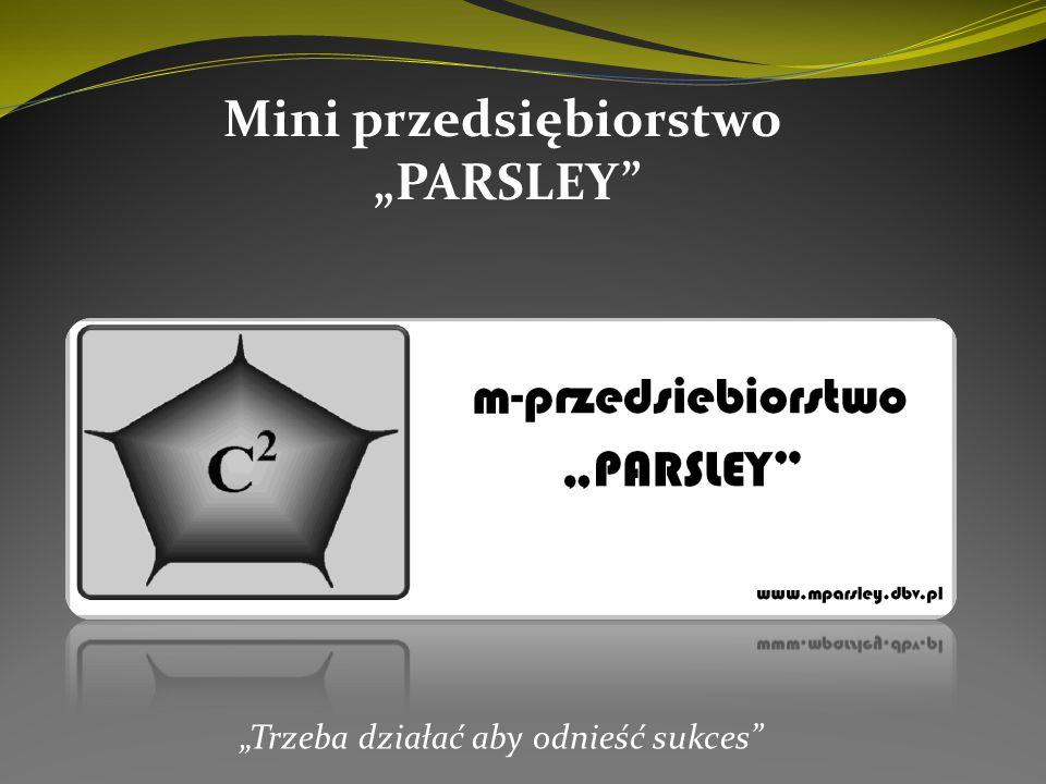 Trzeba działać aby odnieść sukces Mini przedsiębiorstwo PARSLEY