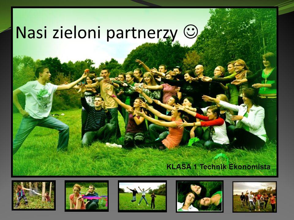 Nasi zieloni partnerzy KLASA 1 Technik Ekonomista