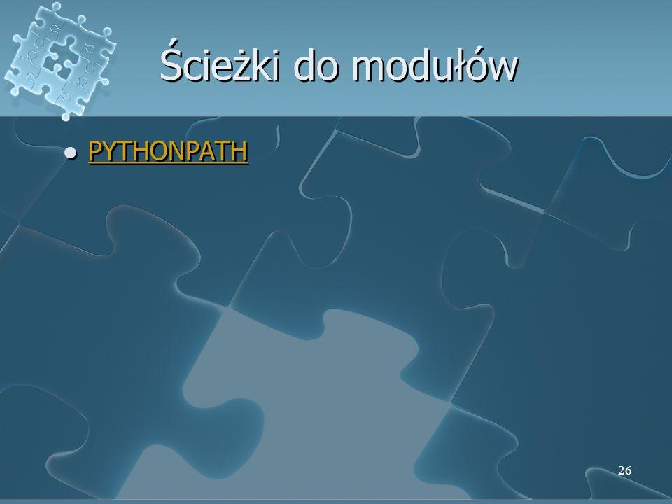 Ścieżki do modułów PYTHONPATH 26