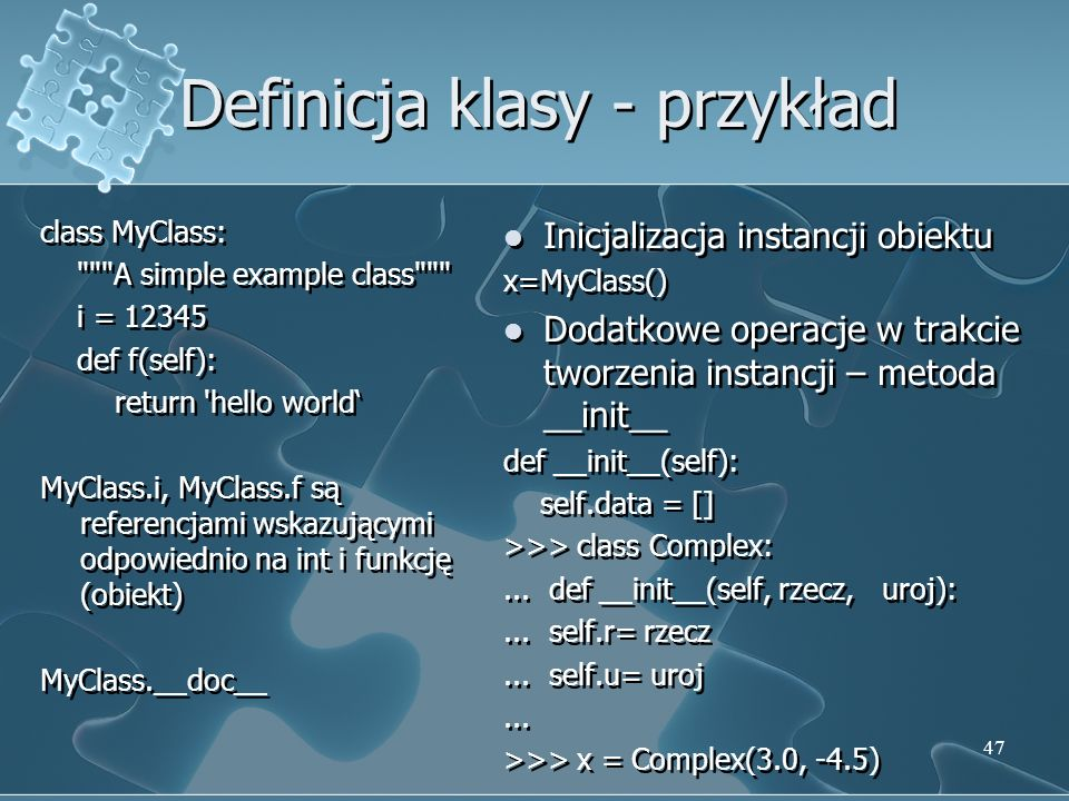 Definicja klasy - przykład class MyClass: