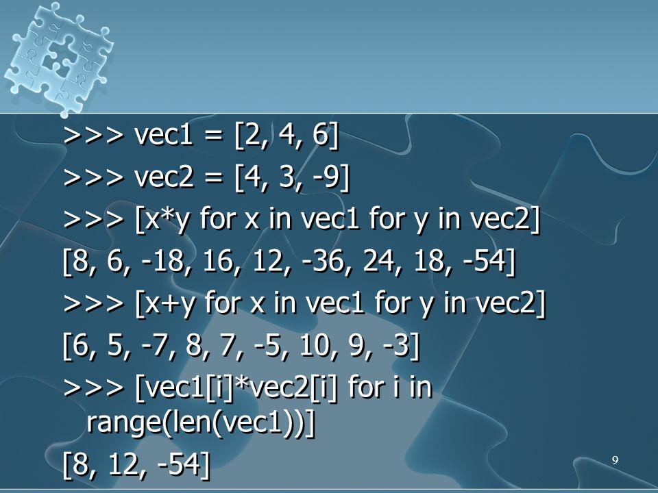 >>> [str(round(355/113, i)) for i in range(1, 6)] [ 3.1 , 3.14 , 3.142 , 3.1416 , 3.14159 ] >>> [str(round(355/113, i)) for i in range(1, 6)] [ 3.1 , 3.14 , 3.142 , 3.1416 , 3.14159 ] 10