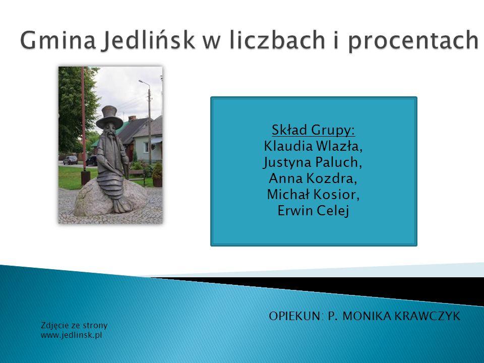 OPIEKUN: P. MONIKA KRAWCZYK Zdjęcie ze strony www.jedlinsk.pl Skład Grupy: Klaudia Wlazła, Justyna Paluch, Anna Kozdra, Michał Kosior, Erwin Celej