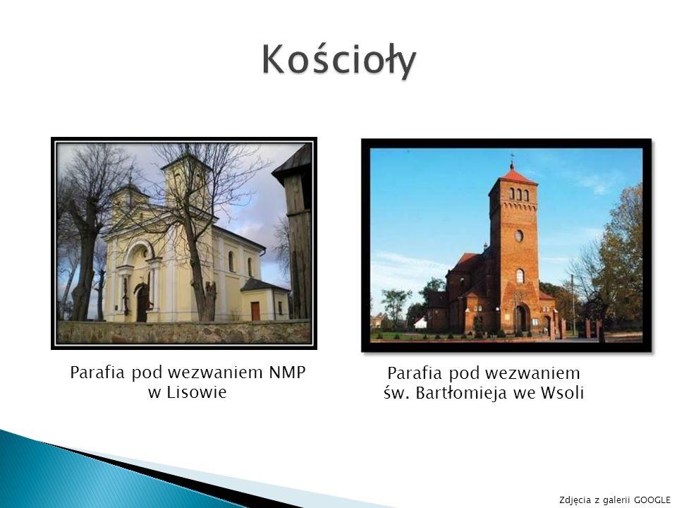 Parafia pod wezwaniem NMP w Lisowie Parafia pod wezwaniem św. Bartłomieja we Wsoli Zdjęcia z galerii GOOGLE