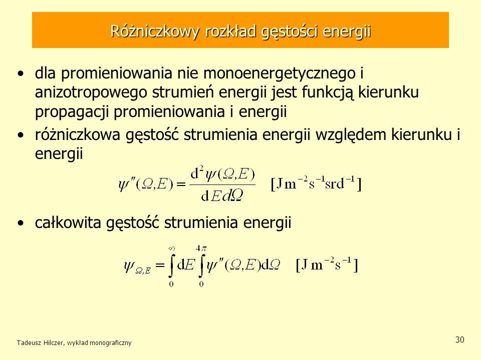 Różniczkowy rozkład gęstości energii dla promieniowania nie monoenergetycznego i anizotropowego strumień energii jest funkcją kierunku propagacji prom