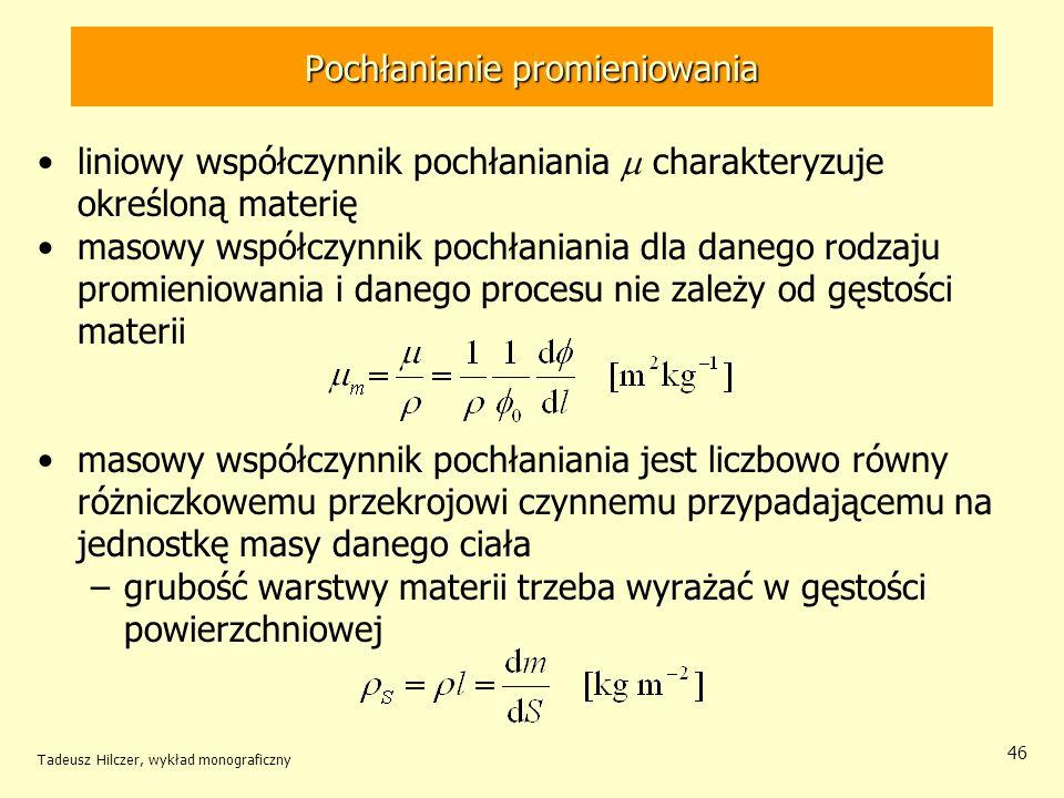 Pochłanianie promieniowania liniowy współczynnik pochłaniania charakteryzuje określoną materię masowy współczynnik pochłaniania dla danego rodzaju pro