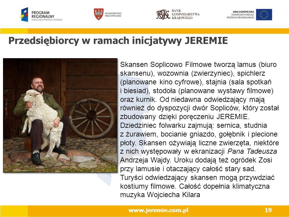 Przedsiębiorcy w ramach inicjatywy JEREMIE www.jeremie.com.pl19 Skansen Soplicowo Filmowe tworzą lamus (biuro skansenu), wozownia (zwierzyniec), spichlerz (planowane kino cyfrowe), stajnia (sala spotkań i biesiad), stodoła (planowane wystawy filmowe) oraz kurnik.