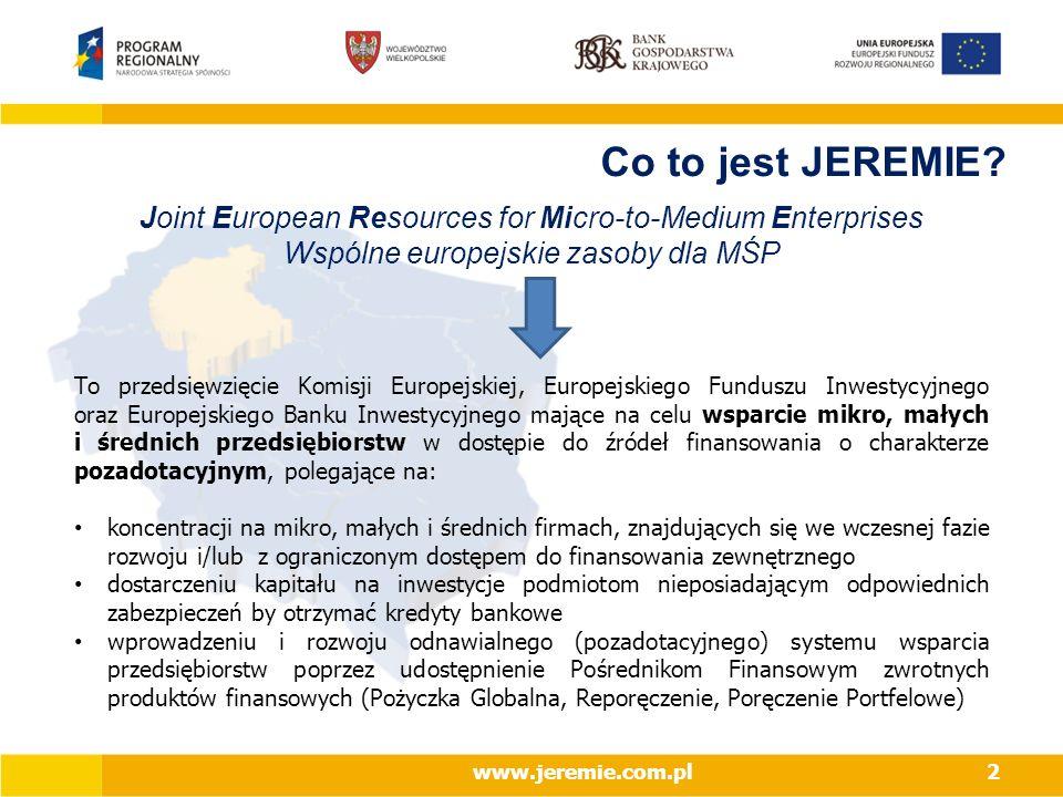 www.jeremie.com.pl2 Co to jest JEREMIE? To przedsięwzięcie Komisji Europejskiej, Europejskiego Funduszu Inwestycyjnego oraz Europejskiego Banku Inwest