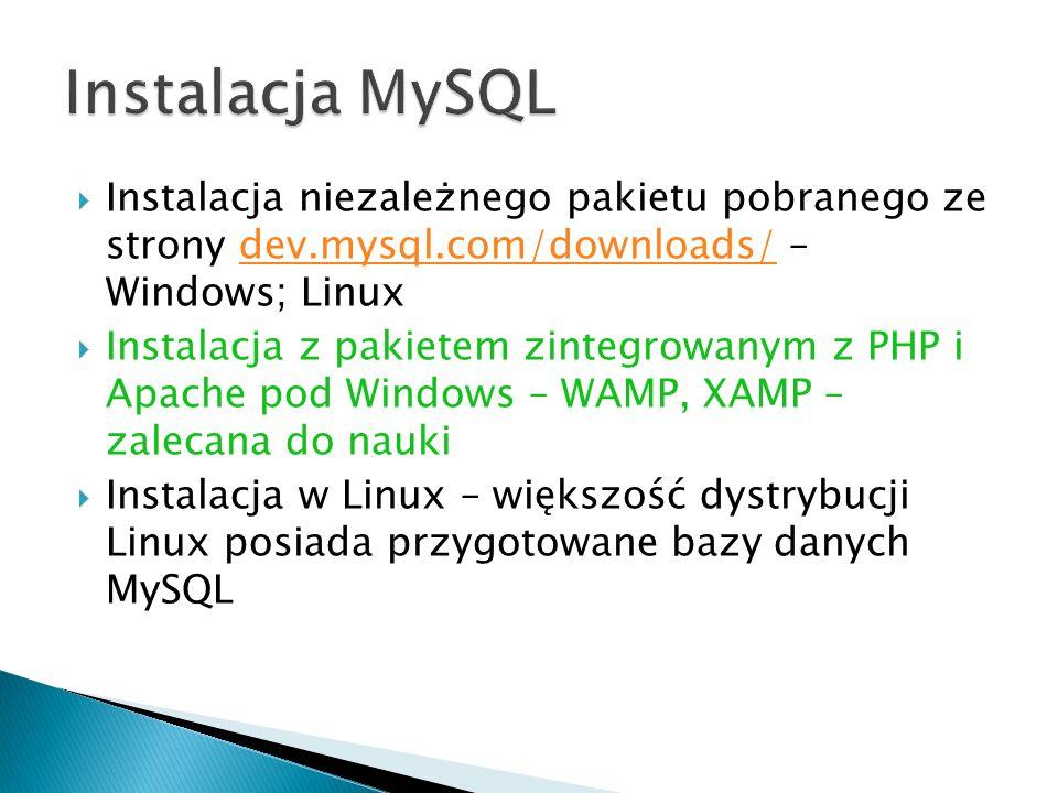 Instalacja niezależnego pakietu pobranego ze strony dev.mysql.com/downloads/ – Windows; Linuxdev.mysql.com/downloads/ Instalacja z pakietem zintegrowa