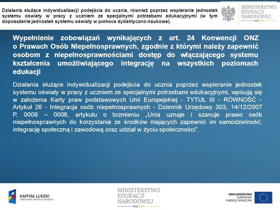 Wypełnienie zobowiązań wynikających z art. 24 Konwencji ONZ o Prawach Osób Niepełnosprawnych, zgodnie z którymi należy zapewnić osobom z niepełnospraw