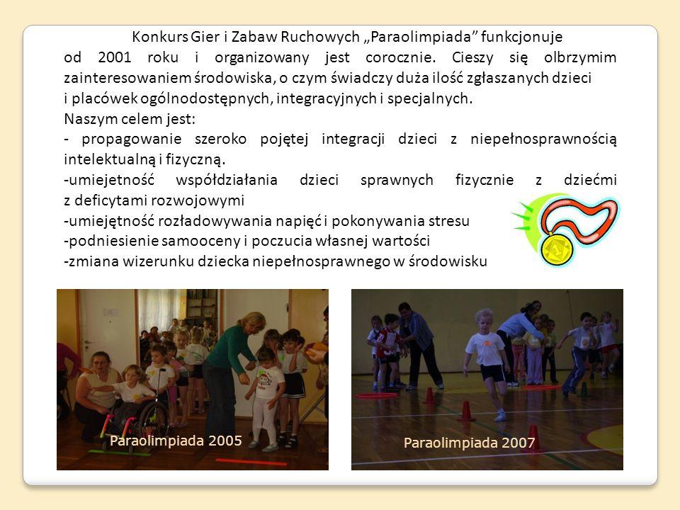 Konkurs Gier i Zabaw Ruchowych Paraolimpiada funkcjonuje od 2001 roku i organizowany jest corocznie. Cieszy się olbrzymim zainteresowaniem środowiska,