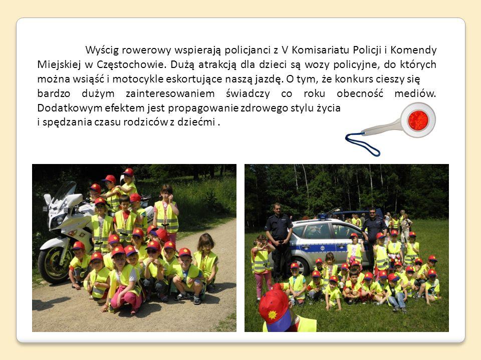 Wyścig rowerowy wspierają policjanci z V Komisariatu Policji i Komendy Miejskiej w Częstochowie. Dużą atrakcją dla dzieci są wozy policyjne, do któryc