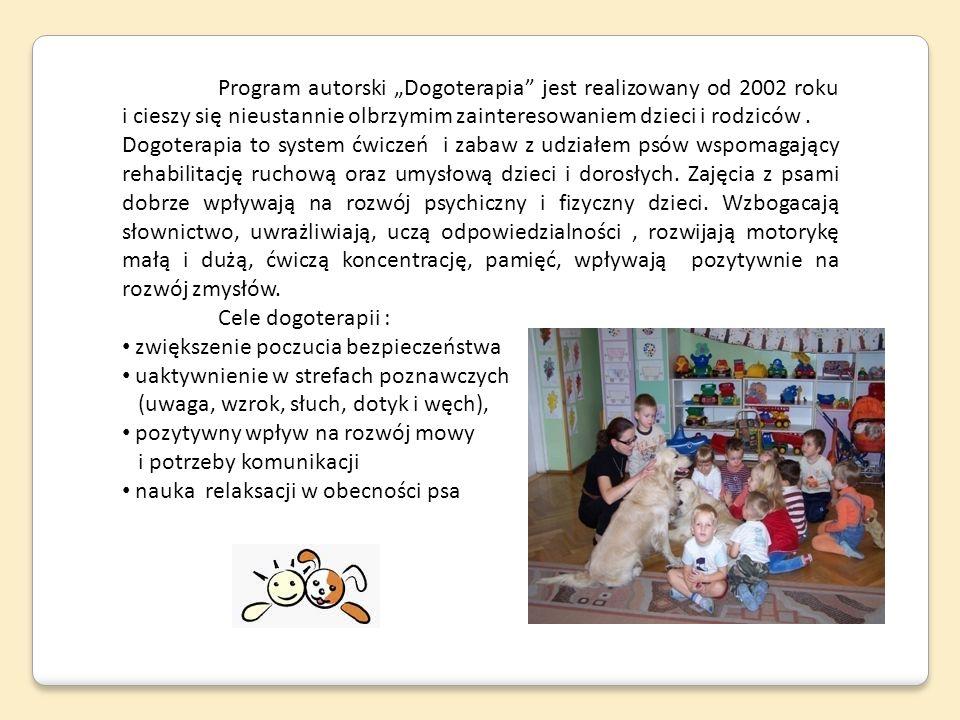 Program autorski Dogoterapia jest realizowany od 2002 roku i cieszy się nieustannie olbrzymim zainteresowaniem dzieci i rodziców. Dogoterapia to syste
