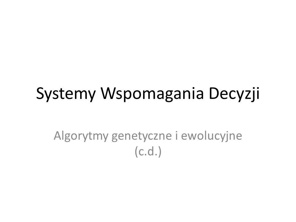 Przykład (problem plecakowy) W przykładzie tym zobaczymy jak można zastosować klasyczny algorytm genetyczny do tzw.