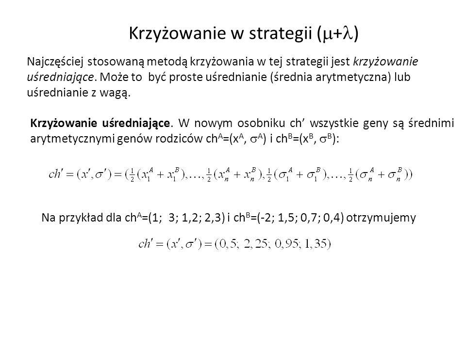 Krzyżowanie w strategii ( + ) Najczęściej stosowaną metodą krzyżowania w tej strategii jest krzyżowanie uśredniające. Może to być proste uśrednianie (