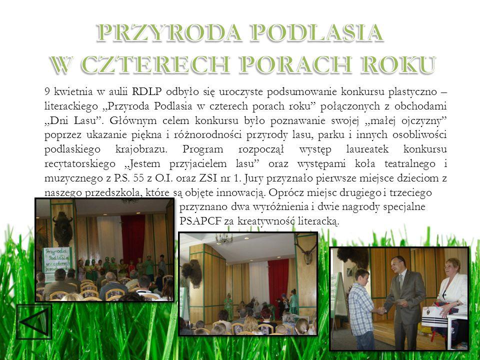 9 kwietnia w aulii RDLP odbyło się uroczyste podsumowanie konkursu plastyczno – literackiego Przyroda Podlasia w czterech porach roku połączonych z ob