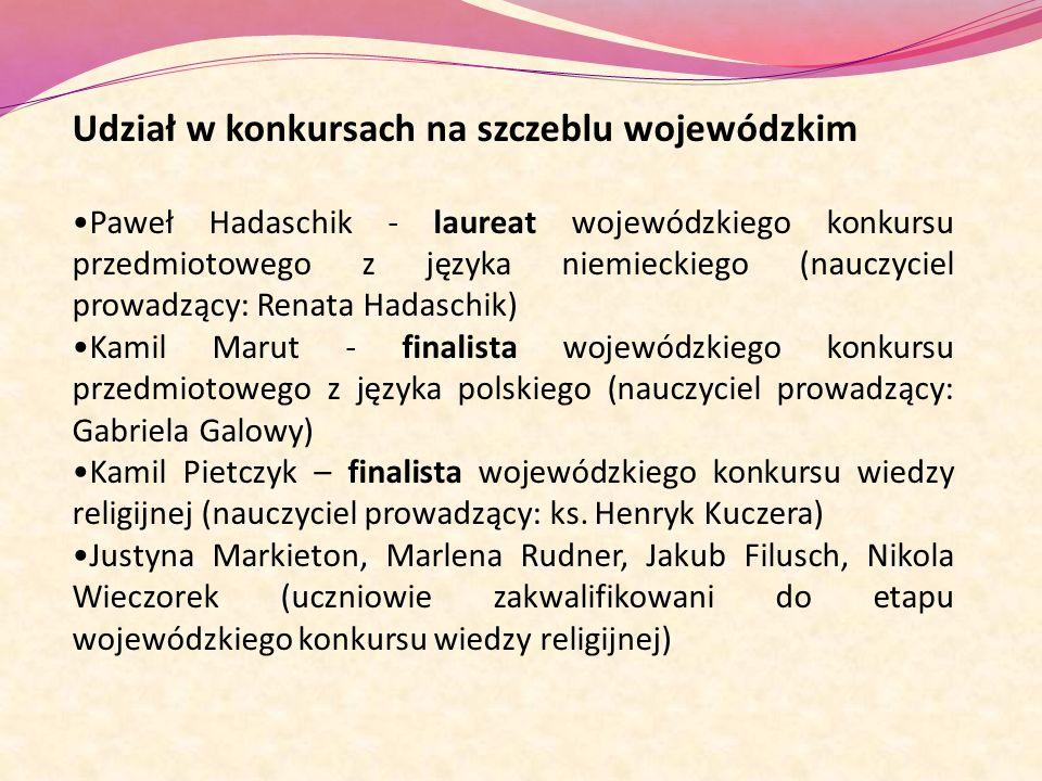 Udział w konkursach na szczeblu wojewódzkim Paweł Hadaschik - laureat wojewódzkiego konkursu przedmiotowego z języka niemieckiego (nauczyciel prowadzą