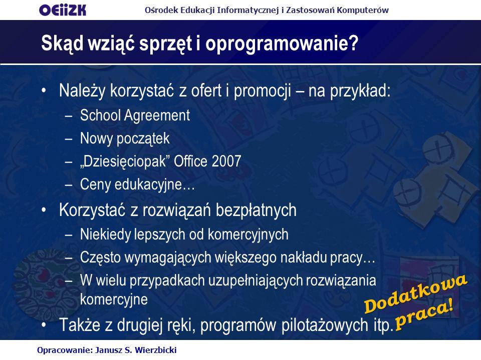 Ośrodek Edukacji Informatycznej i Zastosowań Komputerów Skąd wziąć sprzęt i oprogramowanie? Należy korzystać z ofert i promocji – na przykład: –School