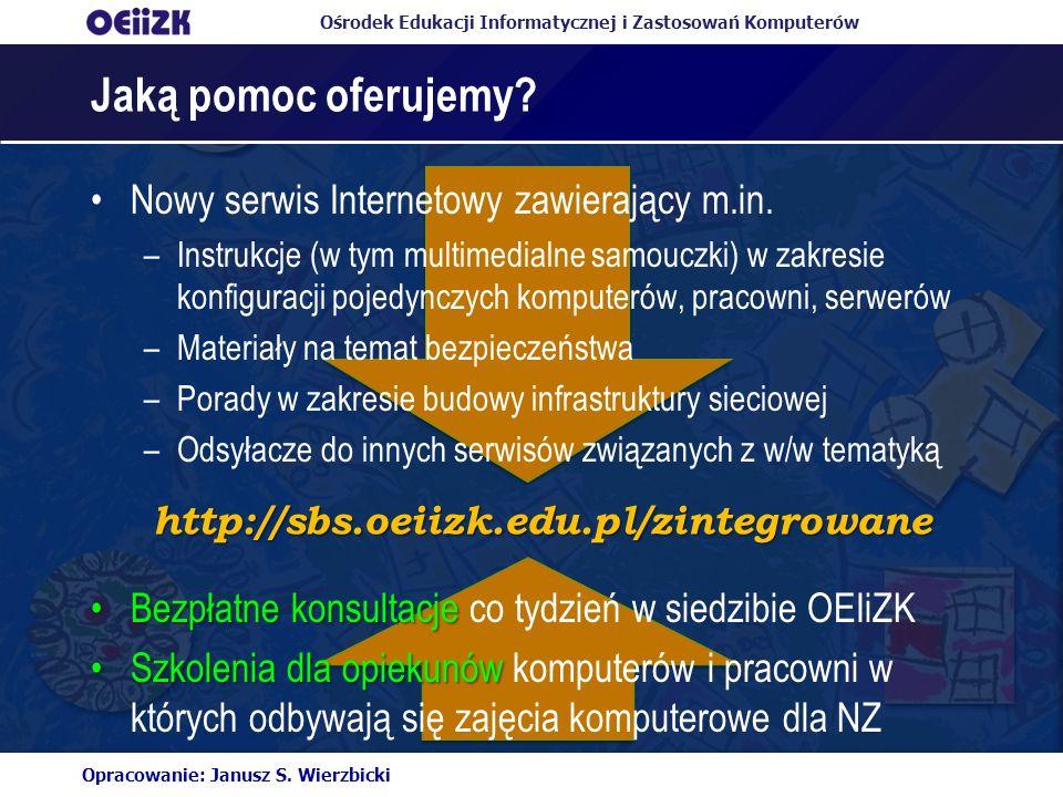 Ośrodek Edukacji Informatycznej i Zastosowań Komputerów Jaką pomoc oferujemy? Nowy serwis Internetowy zawierający m.in. –Instrukcje (w tym multimedial