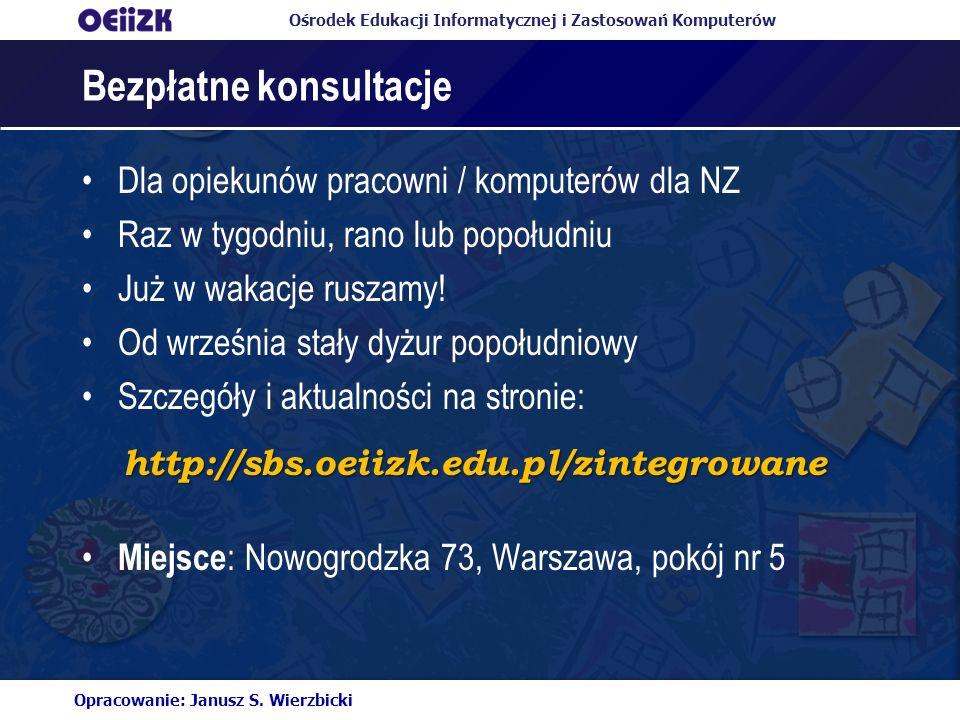 Ośrodek Edukacji Informatycznej i Zastosowań Komputerów Bezpłatne konsultacje Dla opiekunów pracowni / komputerów dla NZ Raz w tygodniu, rano lub popo