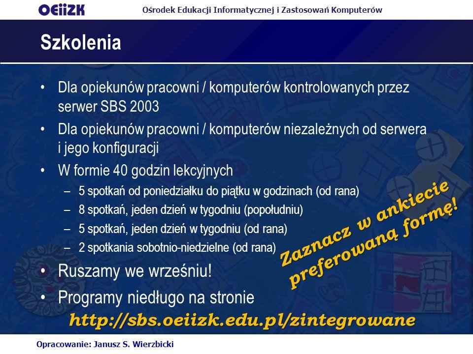 Ośrodek Edukacji Informatycznej i Zastosowań Komputerów Szkolenia Dla opiekunów pracowni / komputerów kontrolowanych przez serwer SBS 2003 Dla opiekun