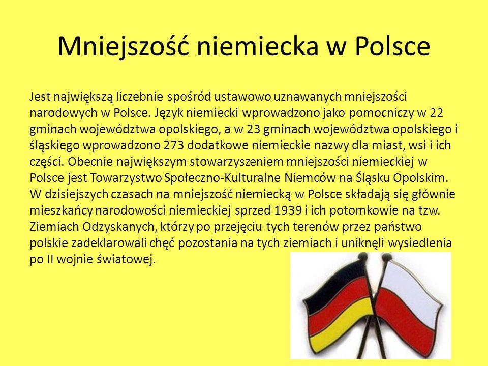Mniejszość niemiecka w Polsce Jest największą liczebnie spośród ustawowo uznawanych mniejszości narodowych w Polsce. Język niemiecki wprowadzono jako