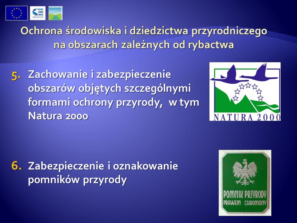 5. Zachowanie i zabezpieczenie obszarów objętych szczególnymi formami ochrony przyrody, w tym Natura 2000 6. Zabezpieczenie i oznakowanie pomników prz