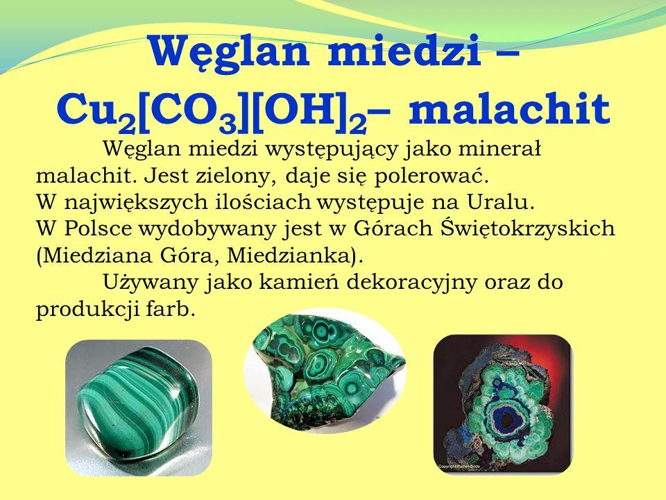 Zasadowy węglan miedzi występuje jako minerał azuryt. Jest niebieski, powstaje w strefie utleniania złóż rud miedzi. W Polsce występuje m.in. w Górach