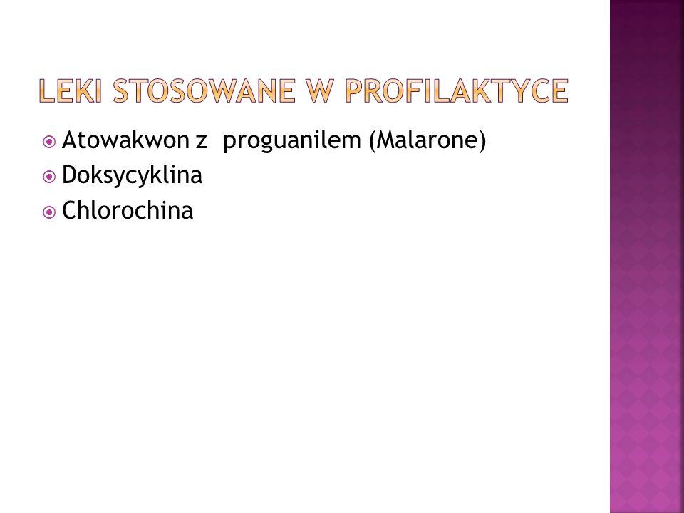 Atowakwon z proguanilem (Malarone) Doksycyklina Chlorochina