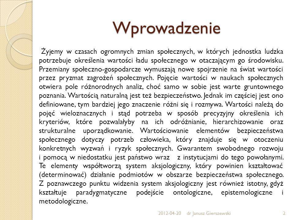 Pojęcie aksjologii Aksjologia (gr.