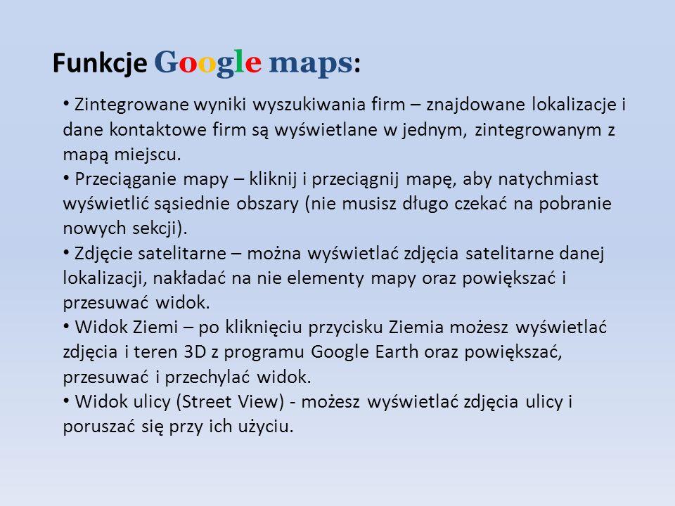 Funkcje Google maps : Zintegrowane wyniki wyszukiwania firm – znajdowane lokalizacje i dane kontaktowe firm są wyświetlane w jednym, zintegrowanym z m