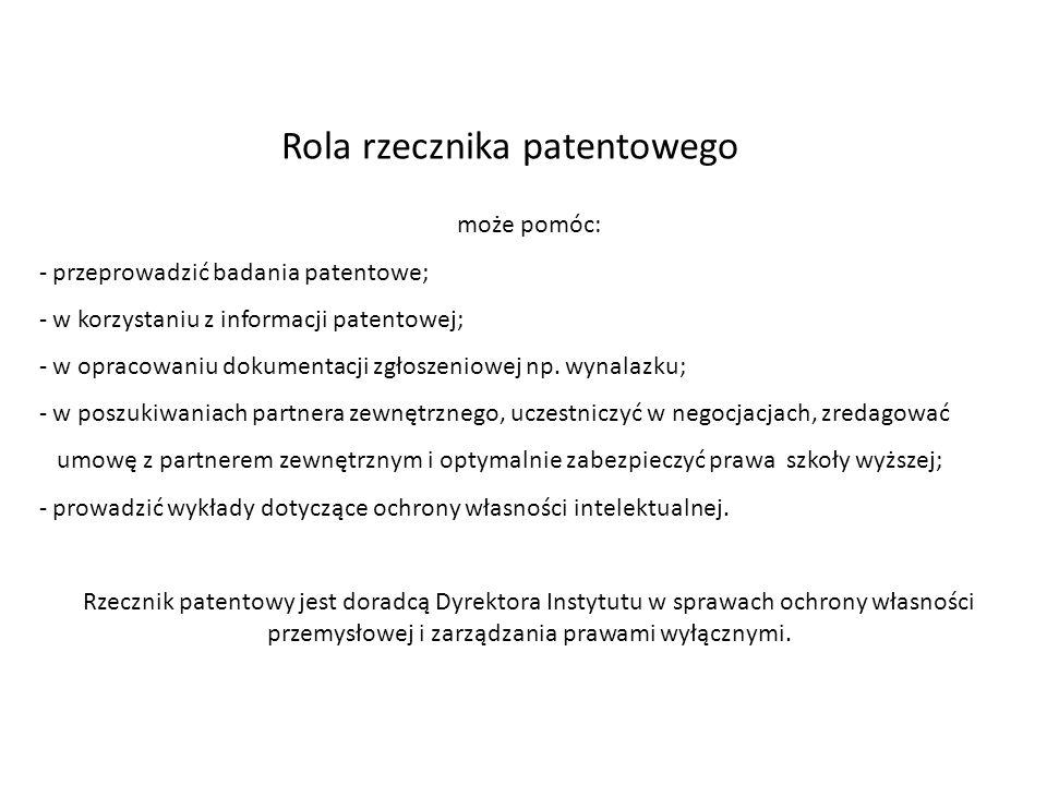 Rola rzecznika patentowego może pomóc: - przeprowadzić badania patentowe; - w korzystaniu z informacji patentowej; - w opracowaniu dokumentacji zgłosz