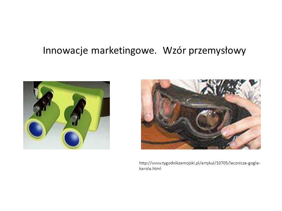 Innowacje marketingowe. Wzór przemysłowy http://www.tygodnikzamojski.pl/artykul/10705/lecznicze-gogle- karola.html