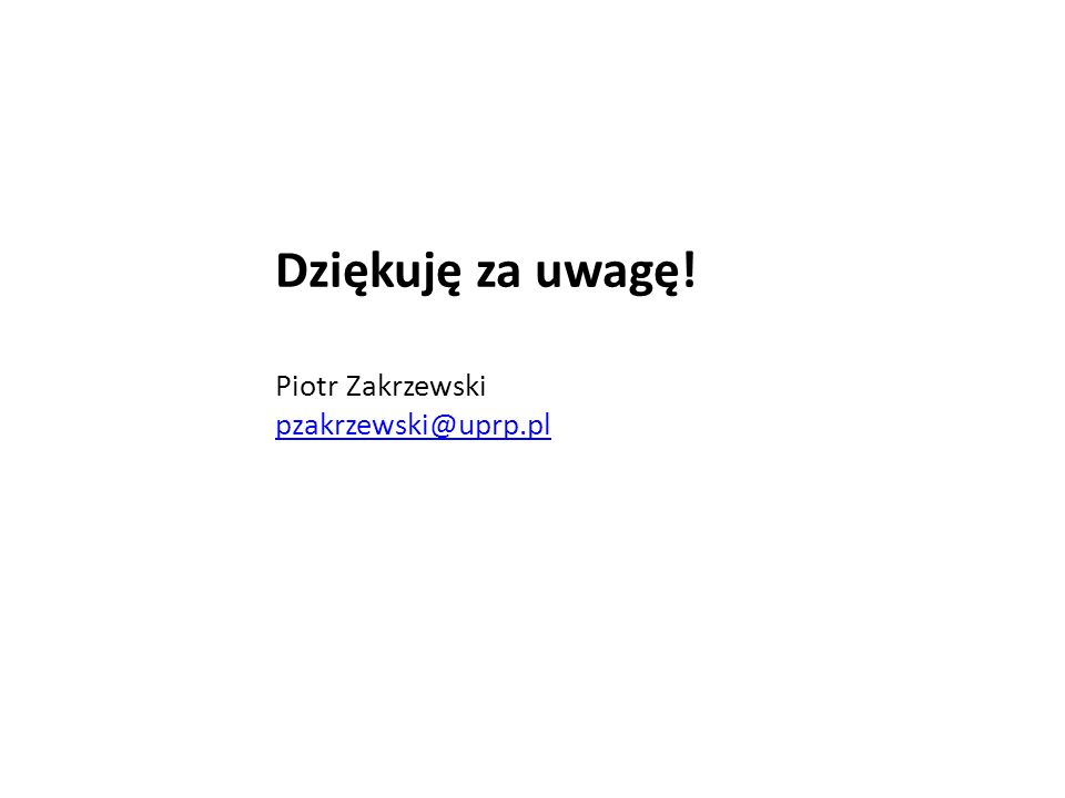 Dziękuję za uwagę! Piotr Zakrzewski pzakrzewski@uprp.pl pzakrzewski@uprp.pl