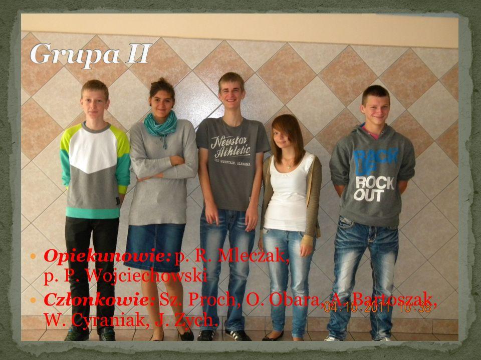Opiekunowie: p. R. Mleczak, p. P. Wojciechowski Członkowie: Sz. Proch, O. Obara, A. Bartoszak, W. Cyraniak, J. Zych.