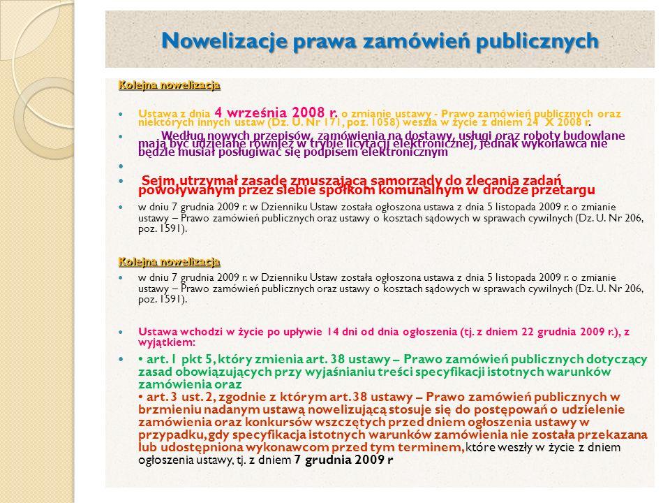 Nowelizacje prawa zamówień publicznych Kolejna nowelizacja Ustawa z dnia 4 września 2008 r. o zmianie ustawy - Prawo zamówień publicznych oraz niektór
