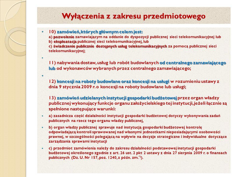 Wyłączenia z zakresu przedmiotowego zamówień, których głównym celem jest: pozwolenie eksploatacja świadczenie publicznie dostępnych usług telekomunika