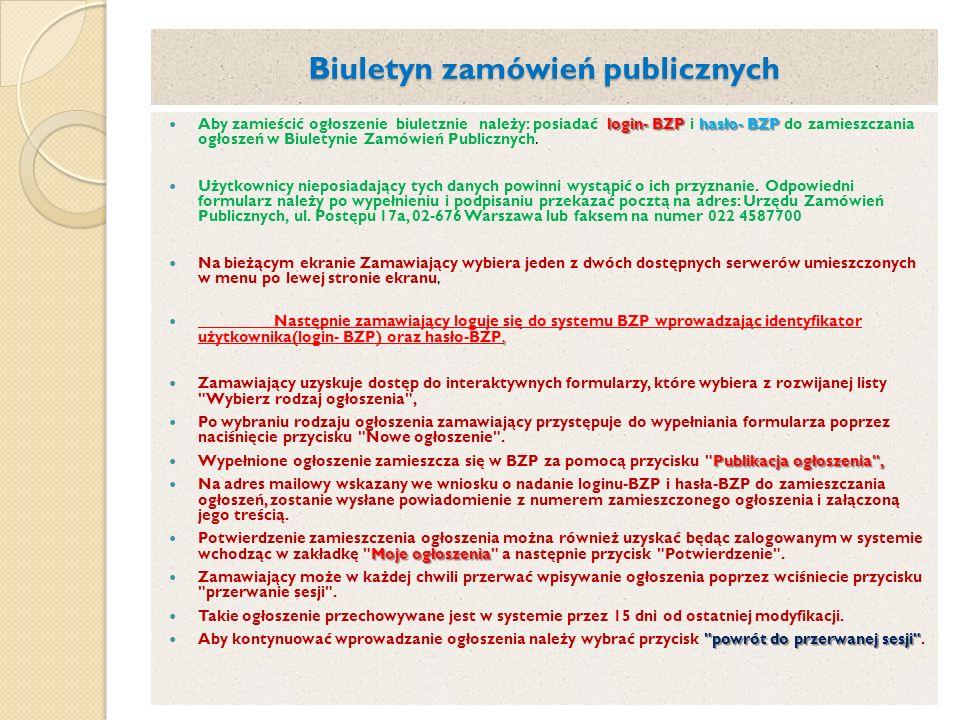 Biuletyn zamówień publicznych login- BZP hasło- BZP Aby zamieścić ogłoszenie biuletznie należy: posiadać login- BZP i hasło- BZP do zamieszczania ogło