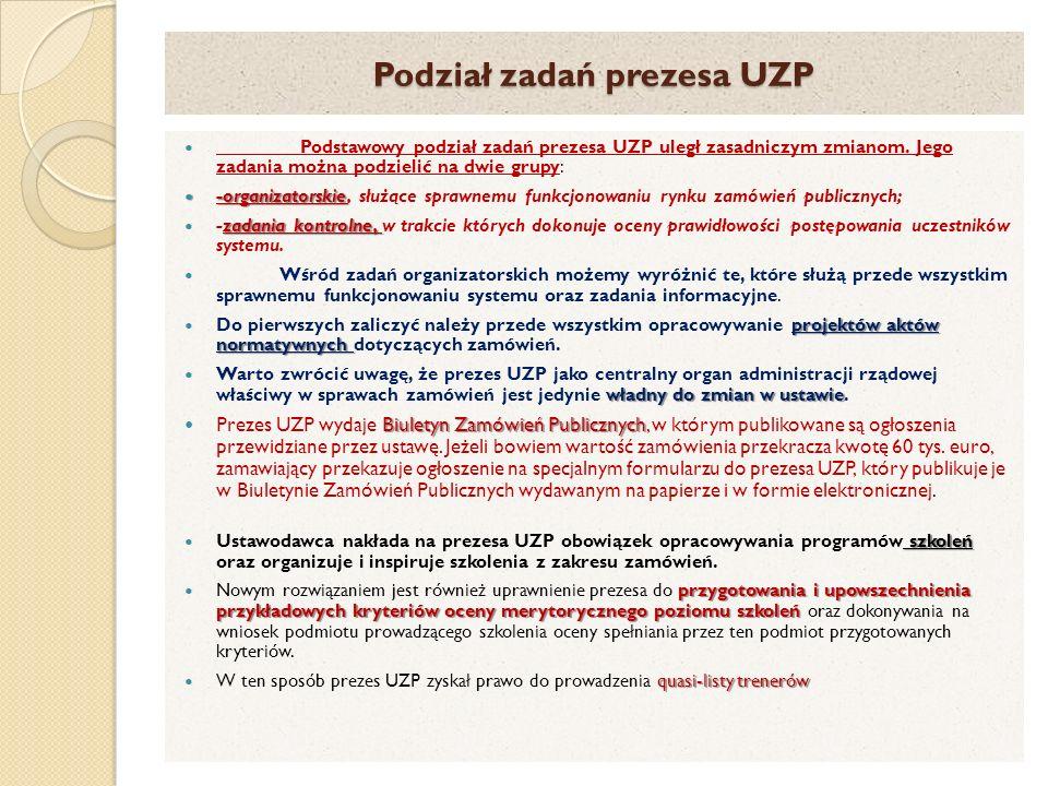 Podział zadań prezesa UZP Podstawowy podział zadań prezesa UZP uległ zasadniczym zmianom.