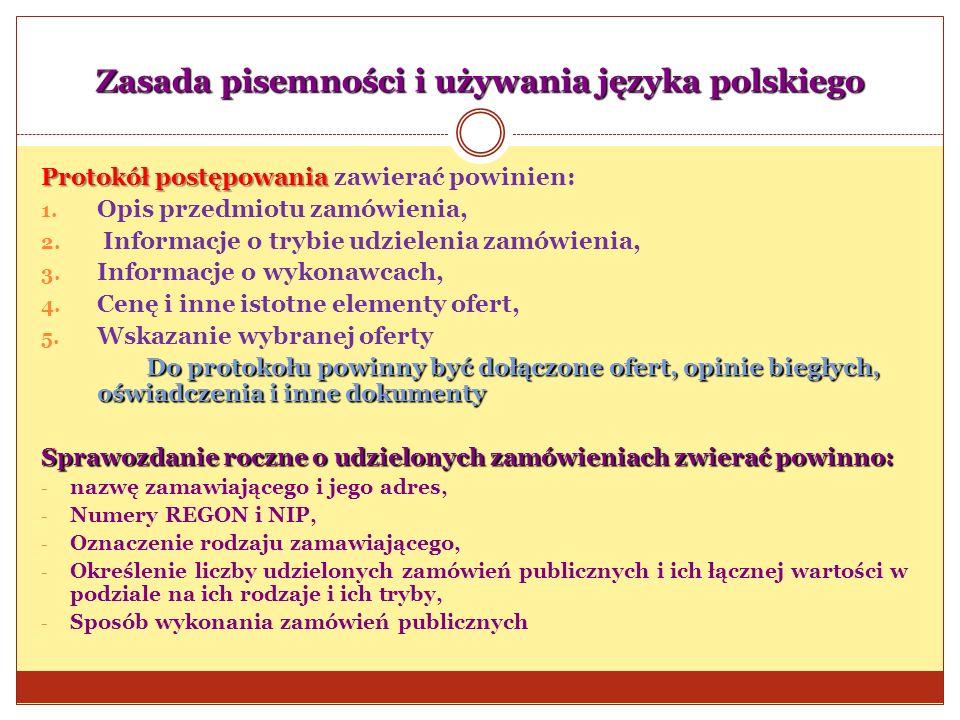 Zasada pisemności i używania języka polskiego Protokół postępowania Protokół postępowania zawierać powinien: 1. Opis przedmiotu zamówienia, 2. Informa