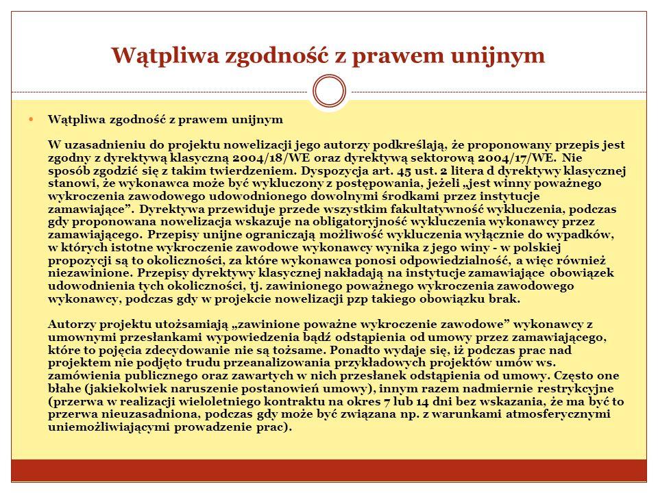 Wątpliwa zgodność z prawem unijnym Wątpliwa zgodność z prawem unijnym W uzasadnieniu do projektu nowelizacji jego autorzy podkreślają, że proponowany