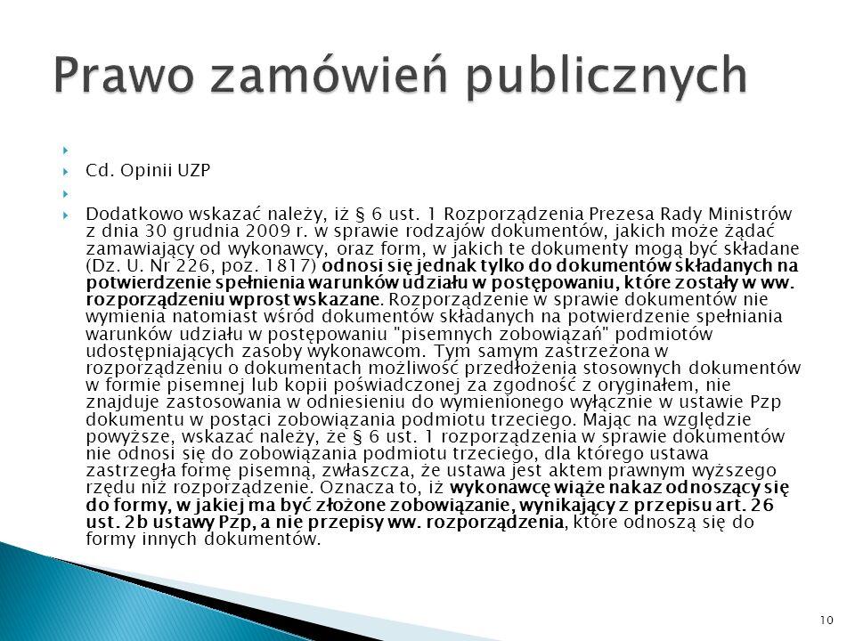 Z opinii UZP (uzp.gov.pl) Powyższe oznacza, iż wykonawca celem udowodnienia zamawiającemu dysponowania zasobami niezbędnymi do realizacji danego zamówienia, o ile korzysta z doświadczenia podmiotów trzecich, zobowiązany jest do przedłożenia stosownego oświadczenia w formie pisemnego zobowiązania.