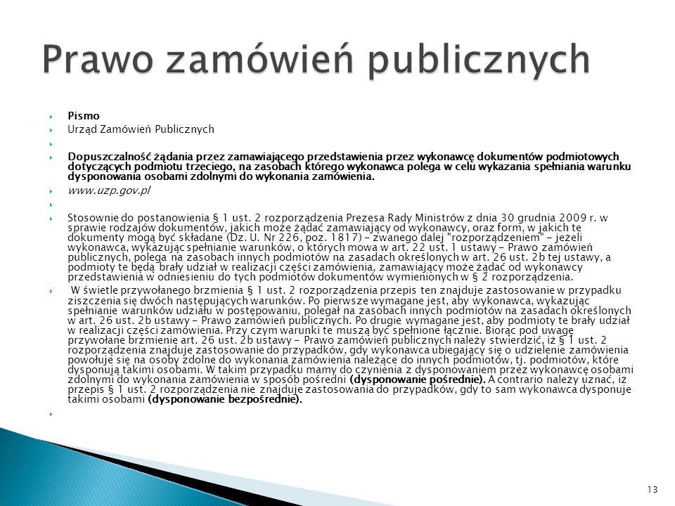 Cd. Stanowiska UZP Powyższe oznacza, że wykonawca, który na etapie ubiegania się o udzielenie zamówienia publicznego w celu wykazania spełniania warun
