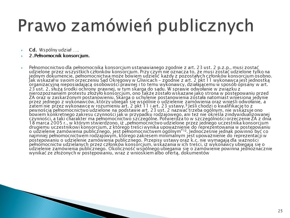 Cd.Wspólny udział …. 2.Pełnomocnik konsorcjum. Wykonawcy, którzy zgodnie z art.