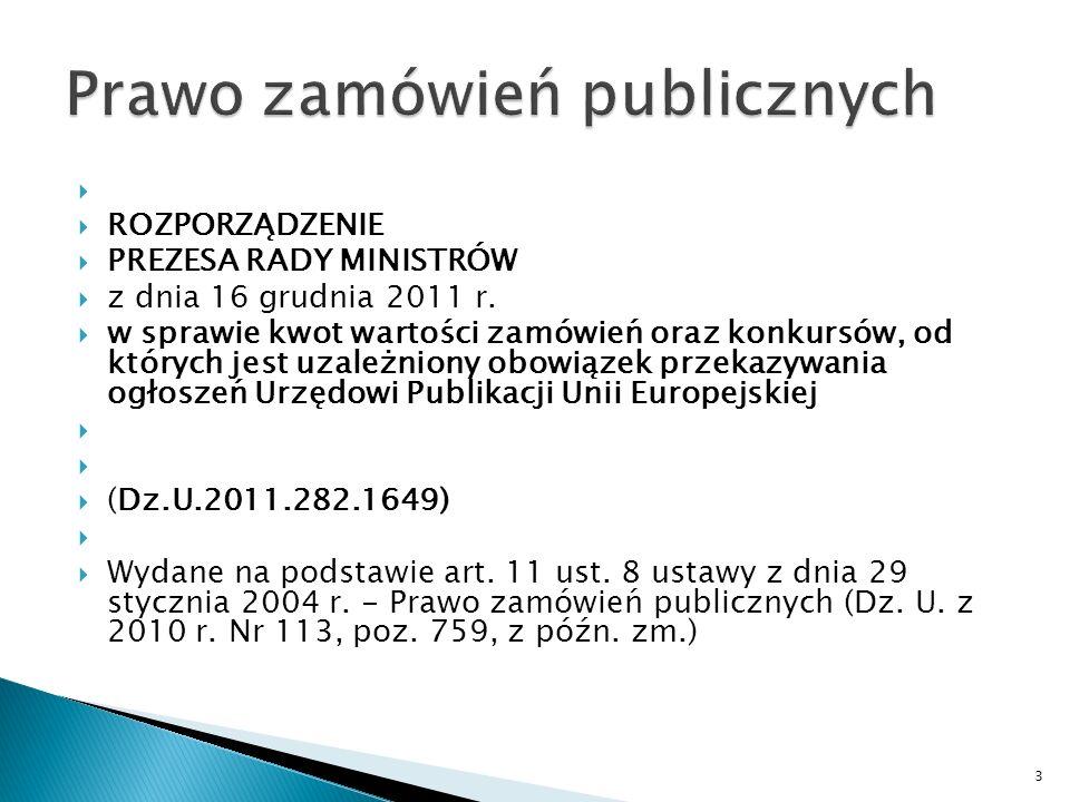 ROZPORZĄDZENIE PREZESA RADY MINISTRÓW z dnia 16 grudnia 2011 r.