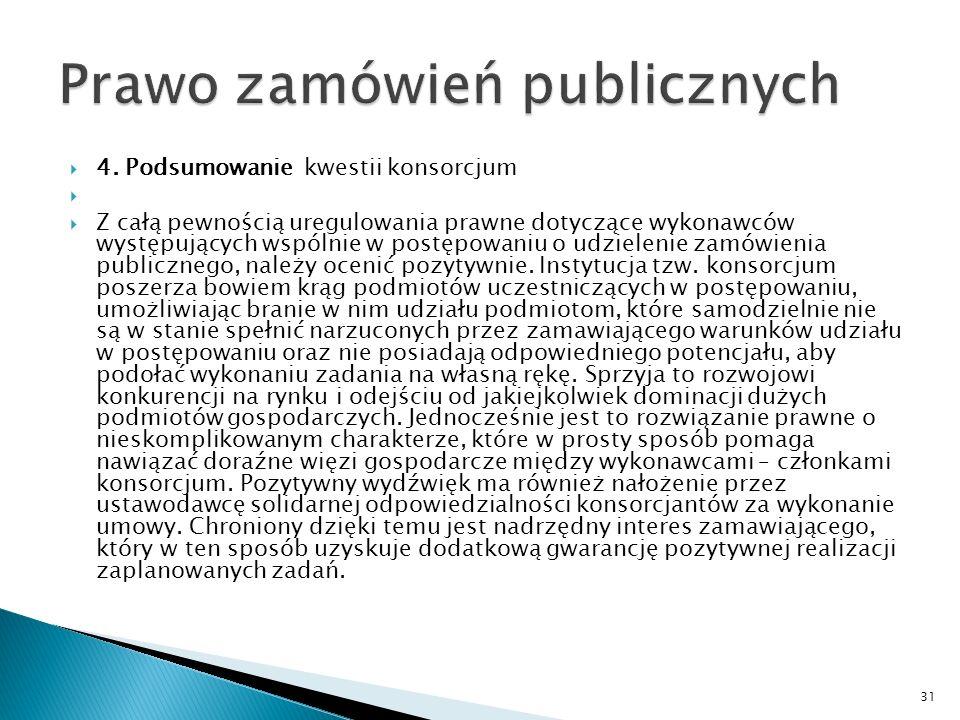 3. Umowa regulująca współpracę wykonawców Żaden z wykonawców wspólnie ubiegających się o udzielenie zamówienia publicznego nie powinien także podlegać