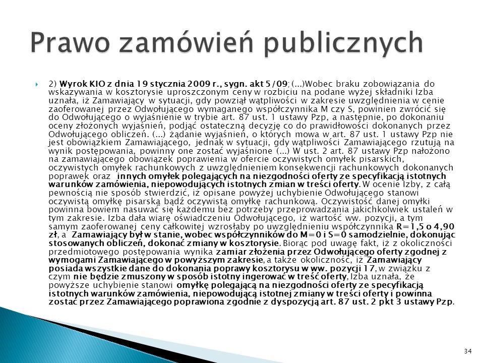 1) Wyrok KIO z dnia 20 stycznia 2009 r., sygn.akt KIO/UZP 11/09; (...) Art.
