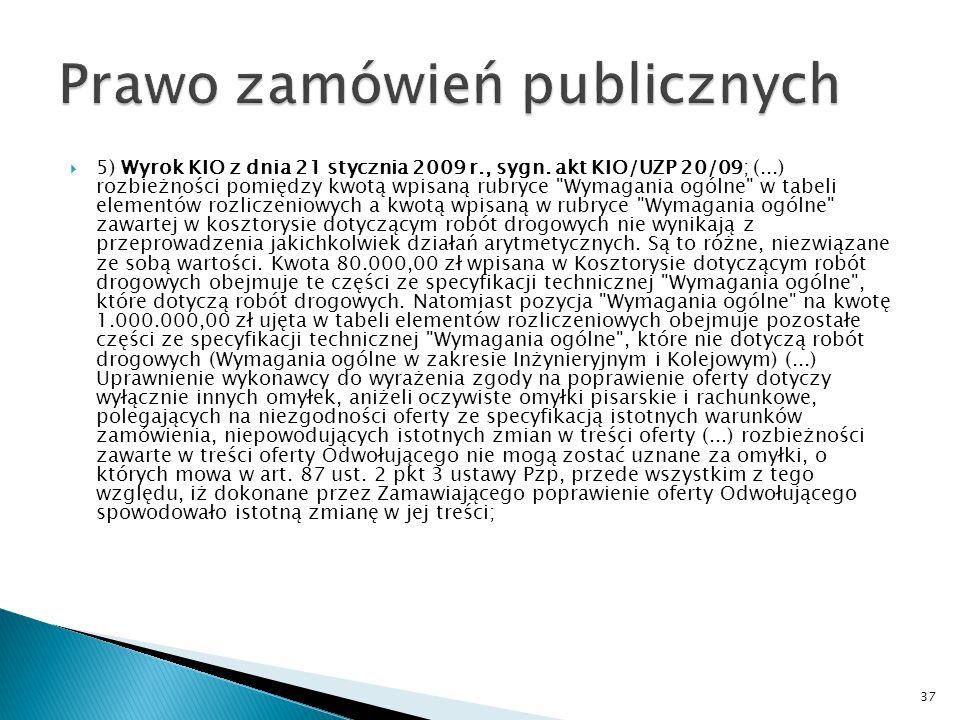 4) Wyrok KIO z dnia 23 stycznia 2009 r., sygn.